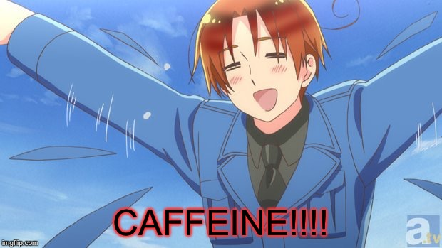 Aph Italy | CAFFEINE!!!! | image tagged in aph italy | made w/ Imgflip meme maker