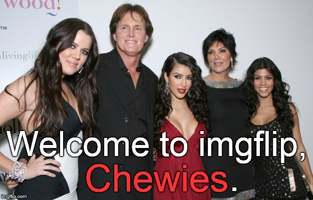 Jenner Christmas | Welcome to imgflip, Chewies . | image tagged in jenner christmas | made w/ Imgflip meme maker