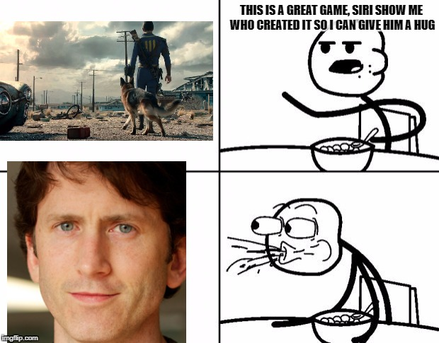 Todd Howard cereal guy | THIS IS A GREAT GAME, SIRI SHOW ME WHO CREATED IT SO I CAN GIVE HIM A HUG | image tagged in blank cereal guy | made w/ Imgflip meme maker