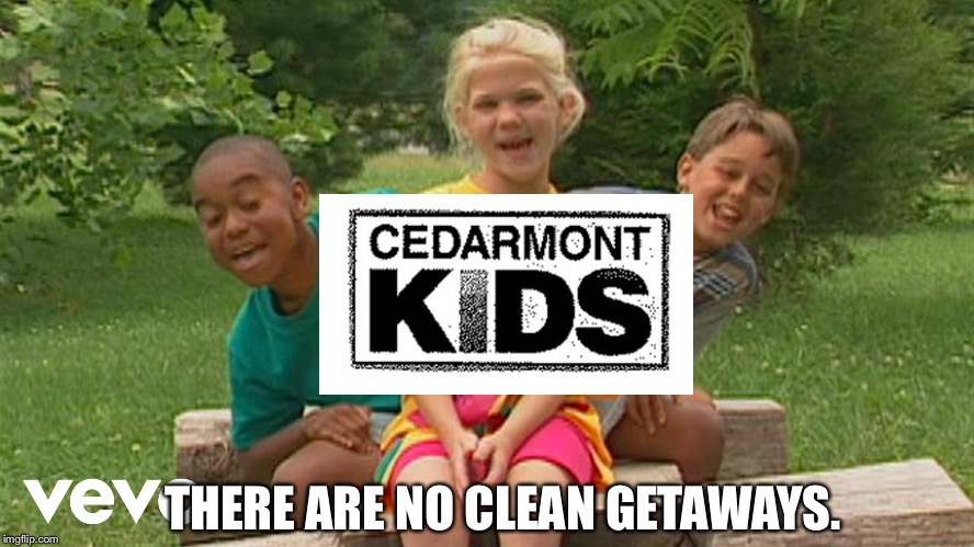 Cedarmont Kids: A Coen Brothers Film | THERE ARE NO CLEAN GETAWAYS. | image tagged in classic movies,2017 | made w/ Imgflip meme maker