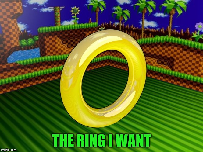 THE RING I WANT | made w/ Imgflip meme maker