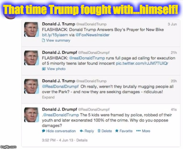 Quit Hitting Yourself | That time Trump fought with...himself! | image tagged in donald trump,donald drumpf,twitter,central park five,bike,innocent | made w/ Imgflip meme maker