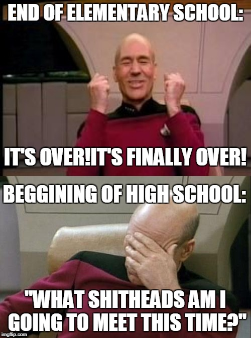 "I had enough of Elementary School,High School is the last thing I need! | END OF ELEMENTARY SCHOOL: ""WHAT SHITHEADS AM I GOING TO MEET THIS TIME?"" IT'S OVER!IT'S FINALLY OVER! BEGGINING OF HIGH SCHOOL: 