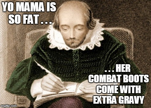 YO MAMA IS SO FAT . . . . . . HER COMBAT BOOTS COME WITH EXTRA GRAVY | made w/ Imgflip meme maker