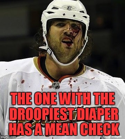 THE ONE WITH THE DROOPIEST DIAPER HAS A MEAN CHECK | made w/ Imgflip meme maker