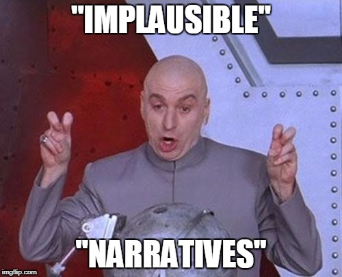 "Dr Evil Laser Meme | ""IMPLAUSIBLE"" ""NARRATIVES"" 