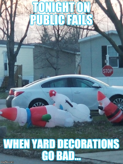 Dirty minds need not much inspirations | TONIGHT ON PUBLIC FAILS WHEN YARD DECORATIONS GO BAD... | image tagged in epic fail,hahaha,dang,danger zone | made w/ Imgflip meme maker