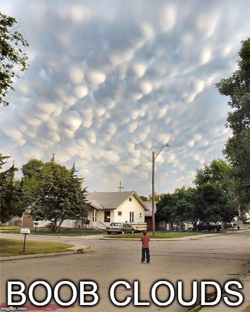 BOOB Clouds | BOOB CLOUDS | image tagged in boob clouds,boobs,clouds | made w/ Imgflip meme maker