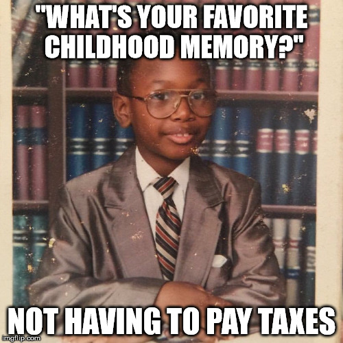 "Child Injury Lawyer | ""WHAT'S YOUR FAVORITE CHILDHOOD MEMORY?"" NOT HAVING TO PAY TAXES 