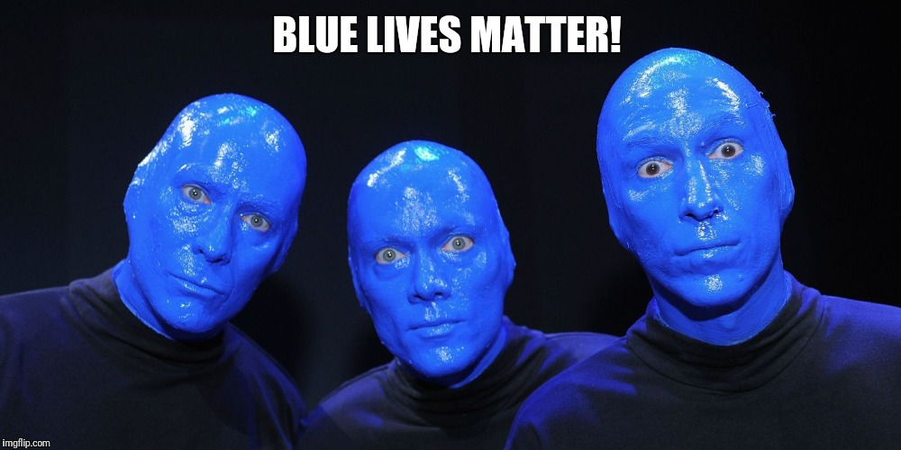 BLUE LIVES MATTER! | image tagged in first world problems,futurama fry,blank blue background,black lives matter | made w/ Imgflip meme maker