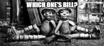 WHICH ONE'S BILL? | made w/ Imgflip meme maker