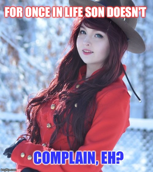 FOR ONCE IN LIFE SON DOESN'T COMPLAIN, EH? | made w/ Imgflip meme maker