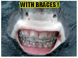 WITH BRACES ! | made w/ Imgflip meme maker