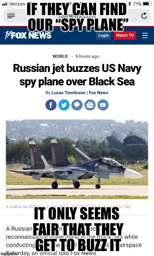 "Spy Plane headline | IF THEY CAN FIND OUR ""SPY PLANE"" IT ONLY SEEMS FAIR THAT THEY GET TO BUZZ IT 