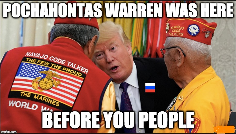 POCHAHONTAS WARREN WAS HERE BEFORE YOU PEOPLE | image tagged in memes | made w/ Imgflip meme maker