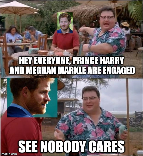 "Prince Harry, ""couldn't hide her anywhere"" 