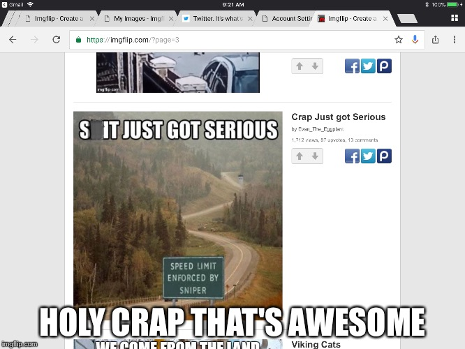 Holy crap its on page 3 | HOLY CRAP THAT'S AWESOME | image tagged in that's awesome,and it's all thanks to you guys | made w/ Imgflip meme maker