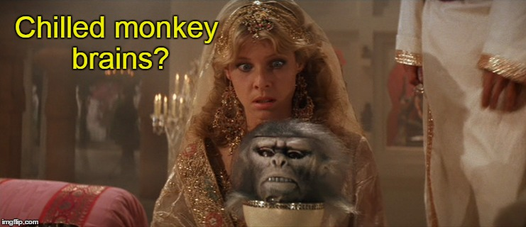 Chilled monkey brains? | made w/ Imgflip meme maker