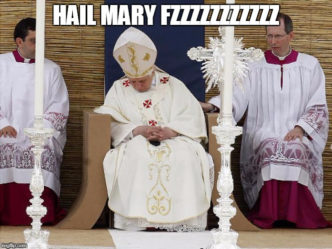 HAIL MARY FZZZZZZZZZZZ | made w/ Imgflip meme maker