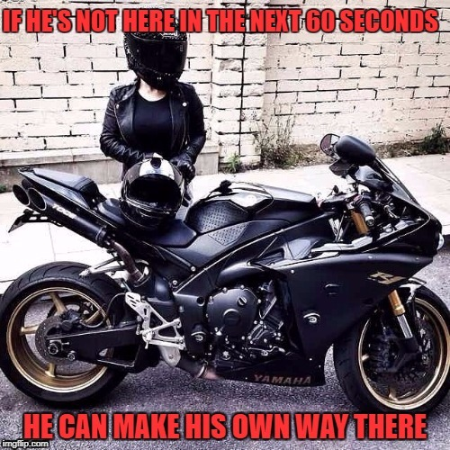 impatient biker chick | image tagged in biker | made w/ Imgflip meme maker