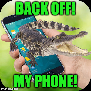BACK OFF! MY PHONE! | made w/ Imgflip meme maker