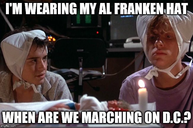 Any day now... | I'M WEARING MY AL FRANKEN HAT WHEN ARE WE MARCHING ON D.C.? | image tagged in al franken | made w/ Imgflip meme maker