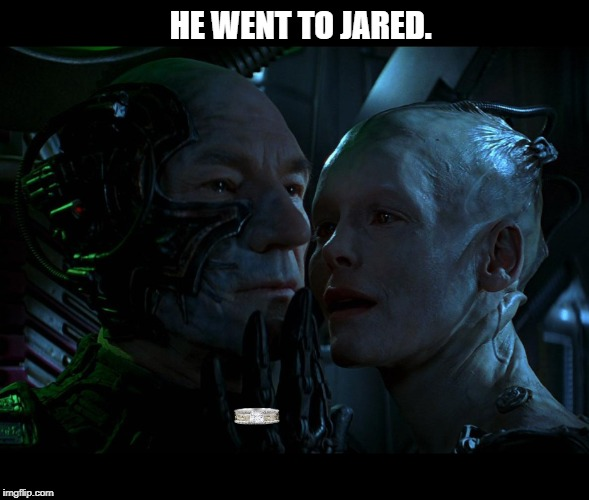 Locutus_Borg_Queen_Jared | HE WENT TO JARED. | image tagged in star trek,borg,locutus of borg,jared | made w/ Imgflip meme maker