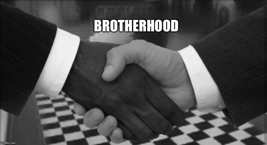Not better than anyone else, just better than I was. | BROTHERHOOD | image tagged in brotherhood,my friends and i be like,on the level,the most interesting man in the world | made w/ Imgflip meme maker