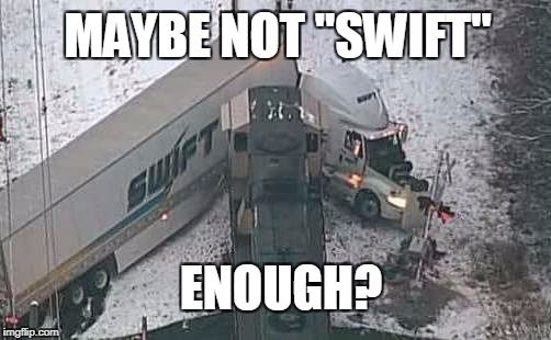 "Swift? | MAYBE NOT ""SWIFT"" ENOUGH? 