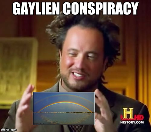 Ancient Aliens Meme | GAYLIEN CONSPIRACY | image tagged in memes,ancient aliens | made w/ Imgflip meme maker