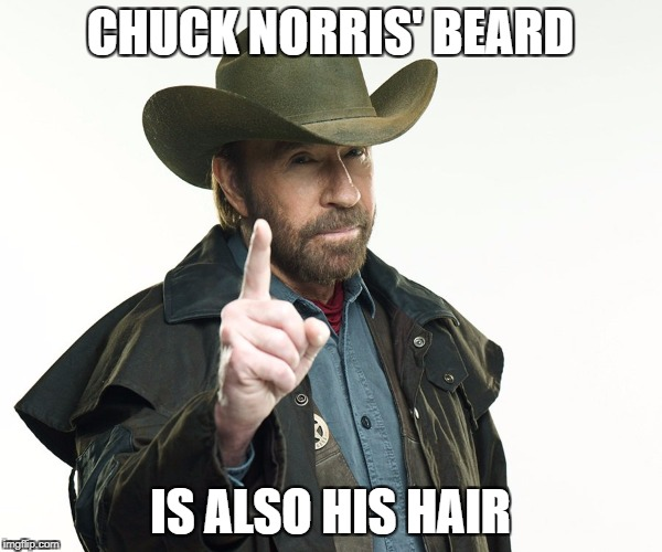 CHUCK NORRIS' BEARD IS ALSO HIS HAIR | made w/ Imgflip meme maker