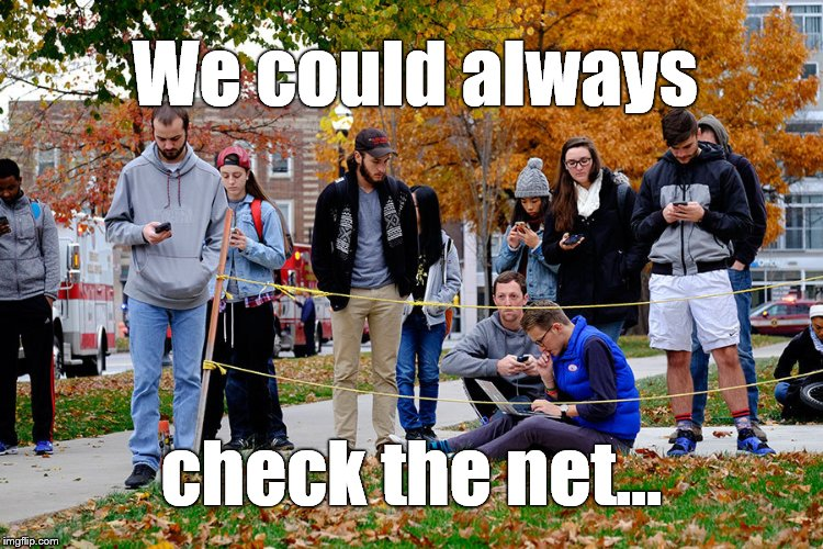 We could always check the net... | made w/ Imgflip meme maker