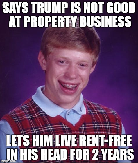 Yes, Virginia, casinos can and do go out of business. That's why it's better to use OPM. | SAYS TRUMP IS NOT GOOD AT PROPERTY BUSINESS LETS HIM LIVE RENT-FREE IN HIS HEAD FOR 2 YEARS | image tagged in memes,bad luck brian,trump,casino,tds | made w/ Imgflip meme maker