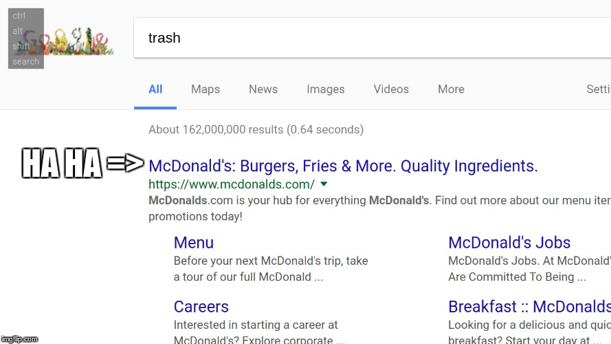 when you search up trash on google | HA HA => | image tagged in mcdonalds,roasted | made w/ Imgflip meme maker