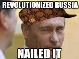 REVOLUTIONIZED RUSSIA NAILED IT | image tagged in only in russia,scumbag | made w/ Imgflip meme maker