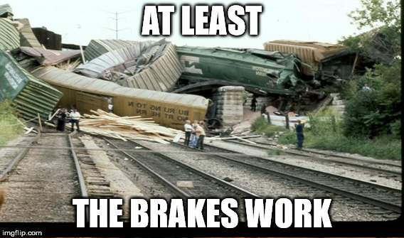 AT LEAST THE BRAKES WORK | made w/ Imgflip meme maker