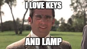 I LOVE KEYS AND LAMP | made w/ Imgflip meme maker