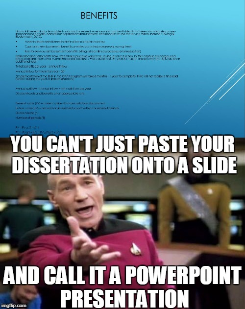 Fine Example of a Terrible Powerpoint Slide | YOU CAN'T JUST PASTE YOUR DISSERTATION ONTO A SLIDE AND CALL IT A POWERPOINT PRESENTATION | image tagged in powerpoint | made w/ Imgflip meme maker