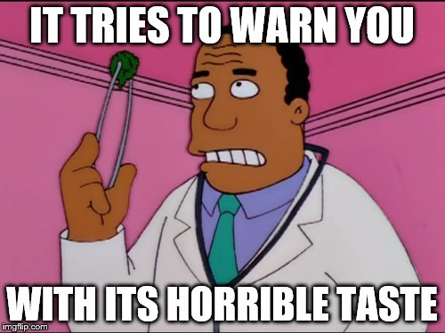 IT TRIES TO WARN YOU WITH ITS HORRIBLE TASTE | made w/ Imgflip meme maker