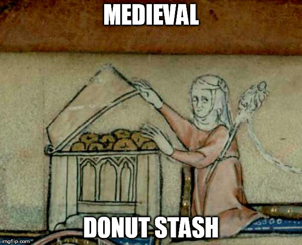 Food Week Nov 29 - Dec 5 - A TruMooCereal Event | MEDIEVAL DONUT STASH | image tagged in food week,donuts,medieval meme | made w/ Imgflip meme maker