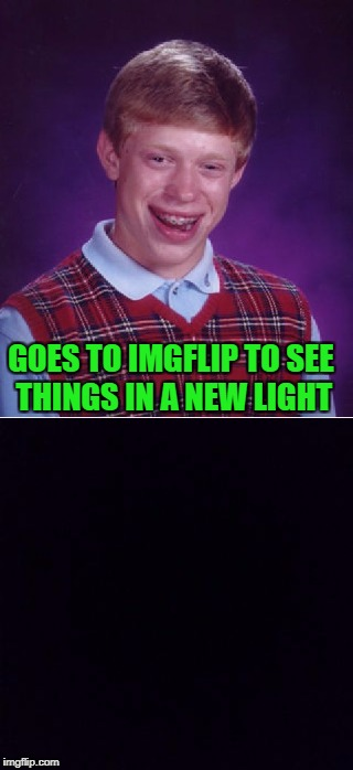 GOES TO IMGFLIP TO SEE THINGS IN A NEW LIGHT | made w/ Imgflip meme maker
