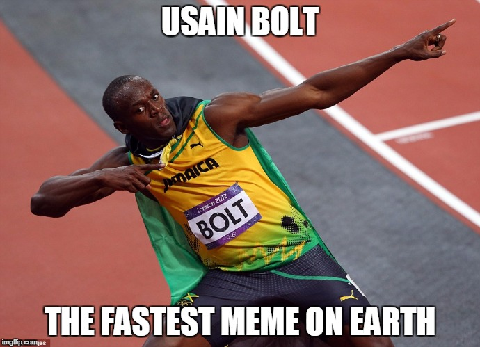 usain bolt | USAIN BOLT THE FASTEST MEME ON EARTH | image tagged in usain bolt | made w/ Imgflip meme maker