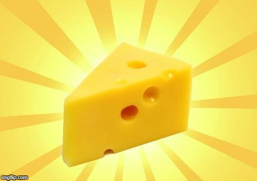 Cheese Time | image tagged in cheese time | made w/ Imgflip meme maker