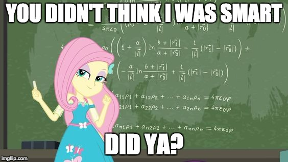 Fluttershy's secret master knowledge has been discovered! | YOU DIDN'T THINK I WAS SMART DID YA? | image tagged in memes,fluttershy,smart,knowledge,secret | made w/ Imgflip meme maker