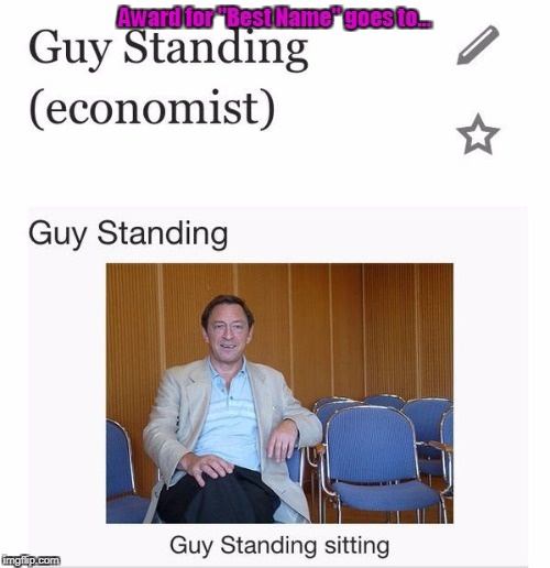 "Guy Standing sitting | Award for ""Best Name"" goes to... 