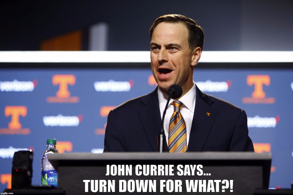 JOHN CURRIE SAYS... TURN DOWN FOR WHAT?! | image tagged in john currie tdfw | made w/ Imgflip meme maker