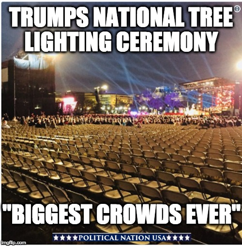 "TRUMPS NATIONAL TREE LIGHTING CEREMONY ""BIGGEST CROWDS EVER"" 