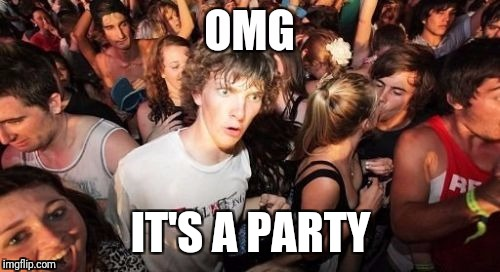 IT'S A PARTY | made w/ Imgflip meme maker