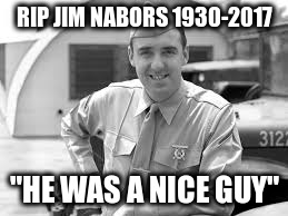 "Jim Nabors | RIP JIM NABORS 1930-2017 ""HE WAS A NICE GUY"" 