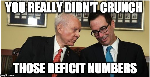 YOU REALLY DIDN'T CRUNCH THOSE DEFICIT NUMBERS | image tagged in memes | made w/ Imgflip meme maker